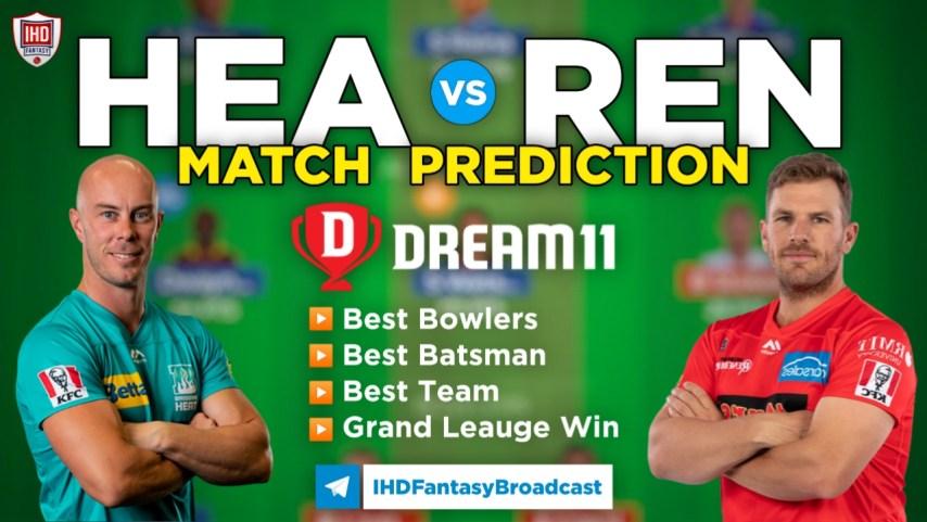HEA vs REN Dream11 Team Prediction Today's BBL Match, 100% Winning