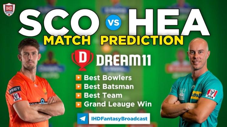 SCO vs HEA Dream11 Team Prediction Today's BBL Match, 100% Winning