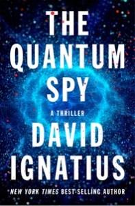 The Quantum Spy by David Ignatius