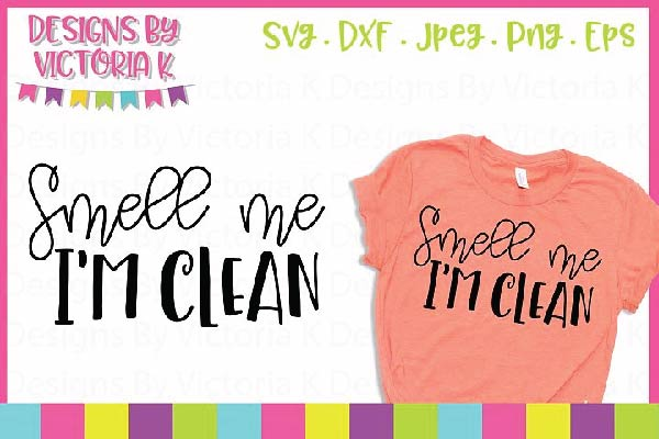 FREE Smell me I'm Clean svg file