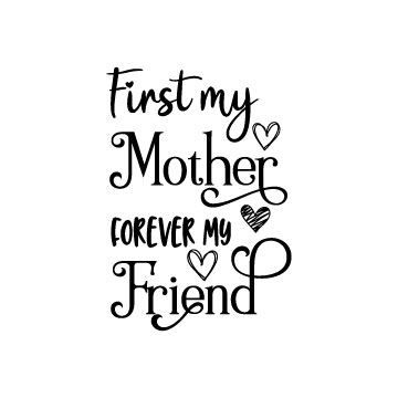 Firs My Mother Forever My Friend free svg file for cricut, silhouette cameo-01