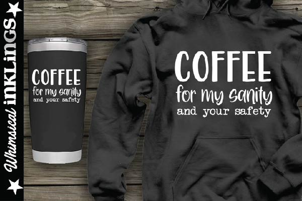 Coffee For My Sanity SVG