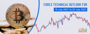 Forex Forecast & Forex Technical Outlook For 19 July 2021 to 23 July 2021