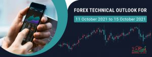 forex forecast & forex technical outlook for 11 october 2021 to 15 october 2021