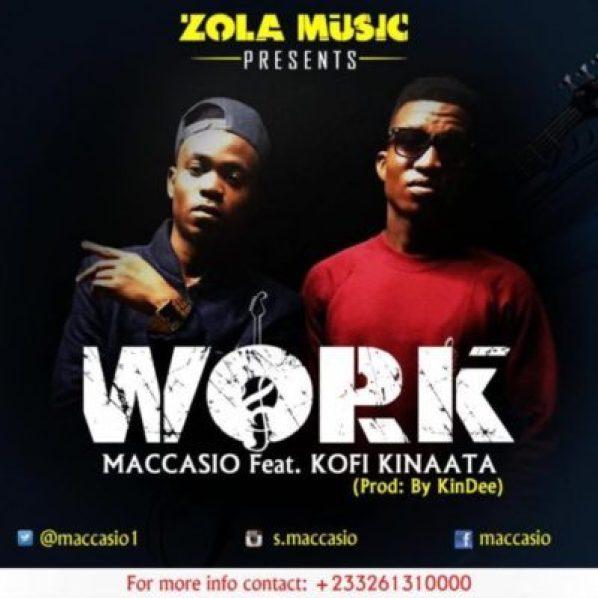 Maccasio Ft Kofi Kinaata – Work mp3 download