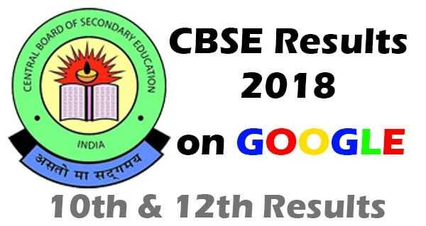 CBSE 12th Result & CBSE 10th Result 2018: How to check on Google