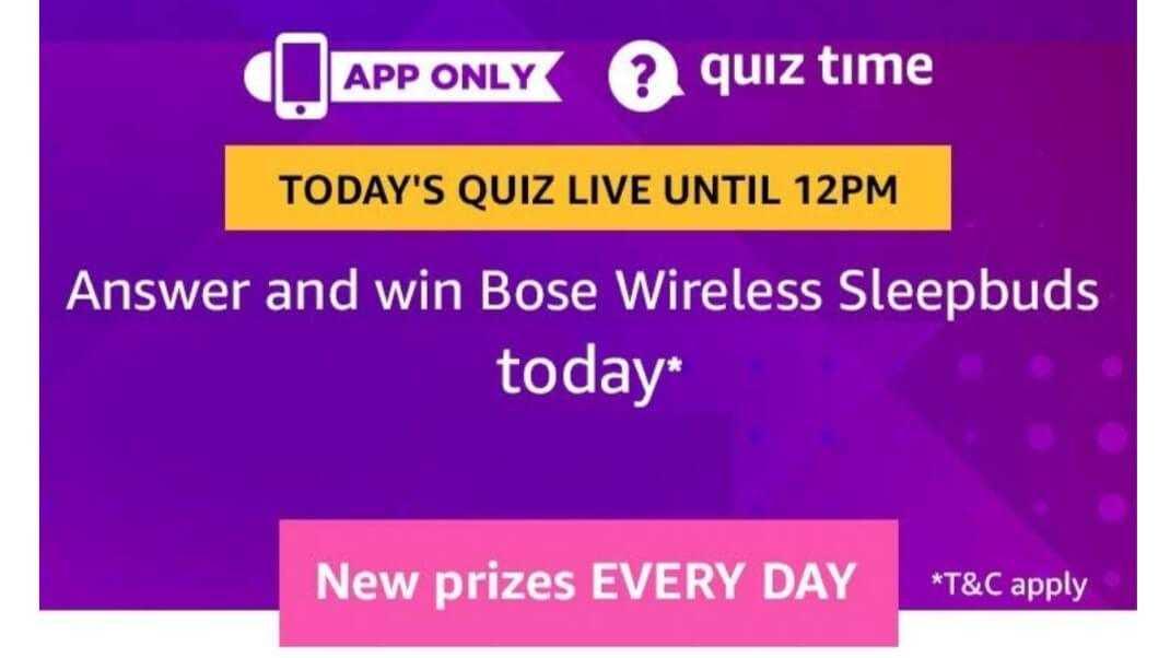 Amazon Quiz 16 February 2019 Answers - Bose Wireless buds