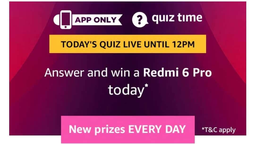 Amazon Quiz 10 April 2019 Answers - Win Redmi 6 Pro