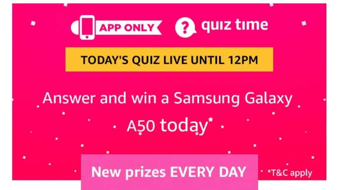 Amazon Quiz 12 May 2019 Answers - Win Samsung Galaxy A50
