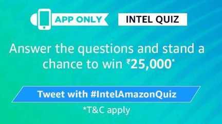 Amazon Intel Quiz Answers - Win Rs.25000 Pay Balance