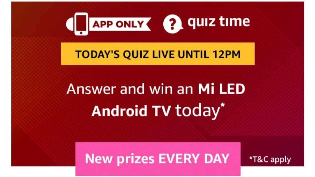 Amazon Quiz 1 June 2019 Answers - Mi LED Android TV