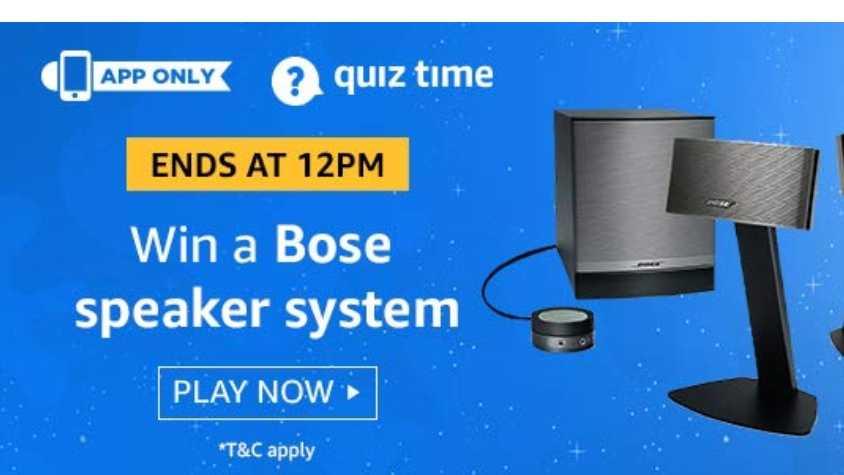 Amazon Quiz 30 July 2019 Answers - Win Bose Speakers