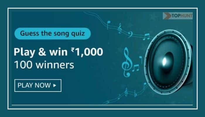 Amazon Guess The Song Quiz Answers - Win Rs.1000 Pay Balance