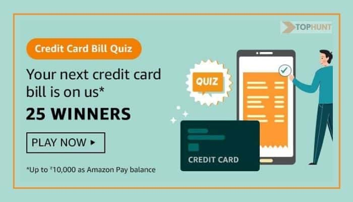 Credit Card Bill Amazon Quiz Answers Win Rs.50 (50 Lakh Winners)