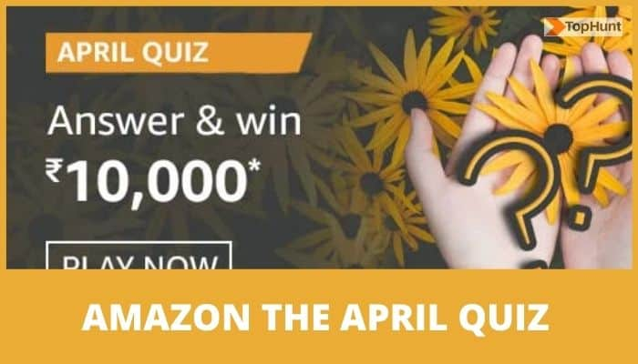 Amazon April Quiz Answers Win Rs.10000 Pay Balance