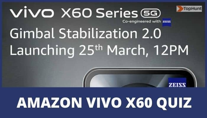 Amazon Vivo X60 Series Quiz Answers Win Vivo X60 Pro