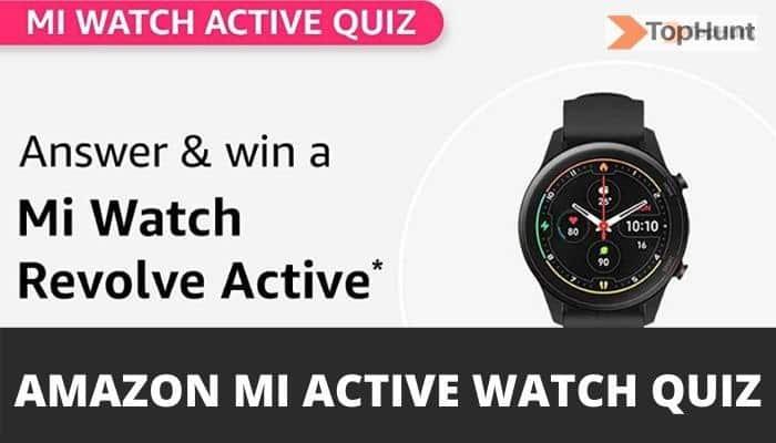 Amazon Mi Watch Active Quiz Answers Today MI Watch Revolve Active