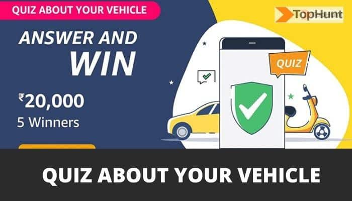 Amazon Quiz about your vehicle Quiz Answers - Win Rs.20000