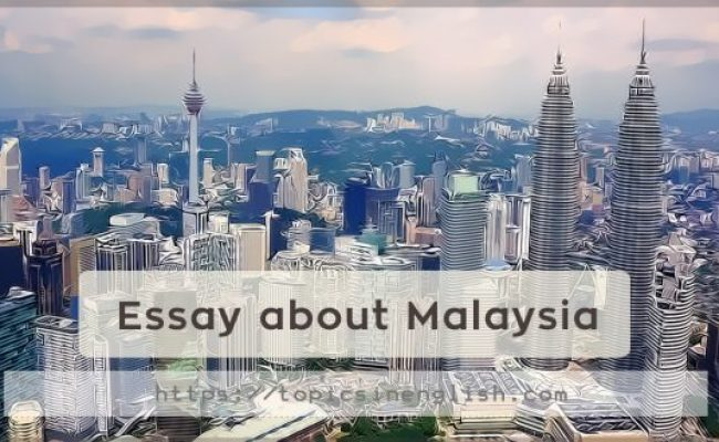 Essay About Malaysia Topics In English