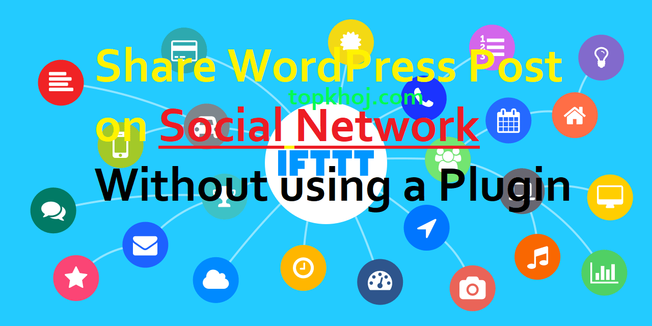 share posts on social media without using plugin uses ifttt