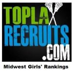 Final TopLaxRecruits Girls' Midwest Rankings: @UAGirlsLax2017, @LAgirlslax tie for No. 1 spot