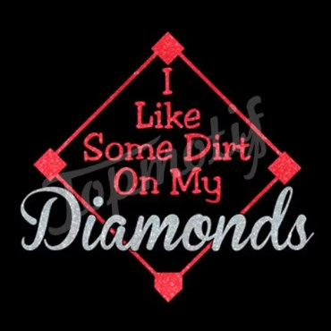I like some dirts on my diamonds heat transfer vinyl