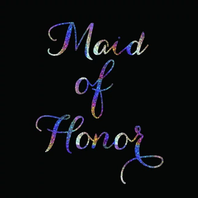 maid of honor customized hologram foil sticker