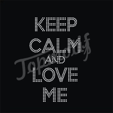 Bling Keep Calm And Love Me Rhinestone Iron On Letters