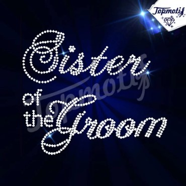 DIY Your Design Sister of the Groom Rhinestone Bling Bride Transfer Motif For Wedding