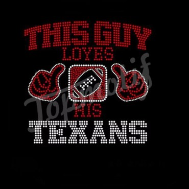 This Guy loves His Texans Letter Hotfix Motif Tshirt Design