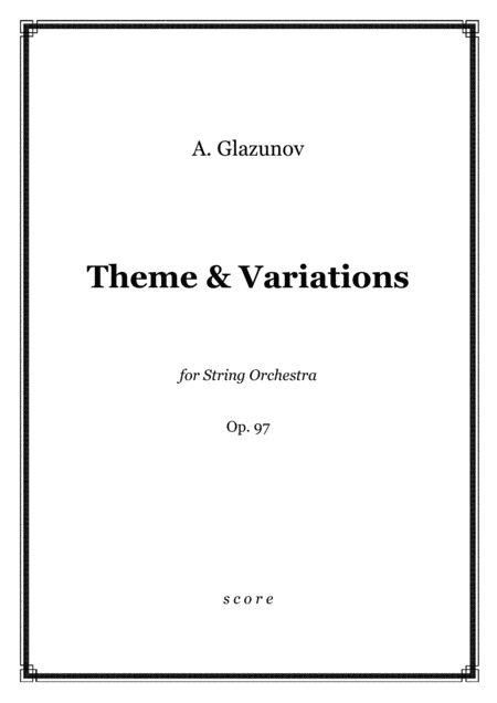 Glazunov Theme And Variations Op 97 For String Orchestra