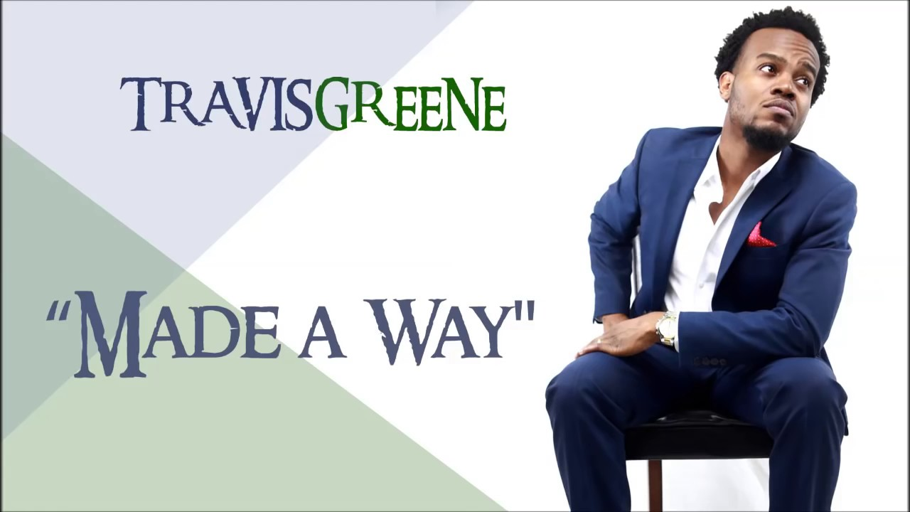 Download: Travis Greene - Made A Way [Audio+Video+Lyrics]