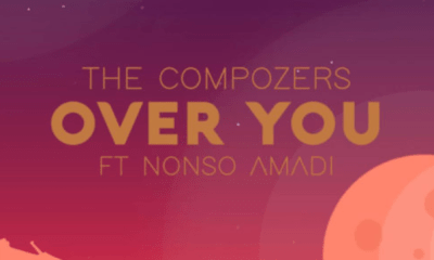 Download: The Compozers ft Nonso Amadi - Over You [Video]