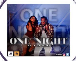 Download: F.A Musiq ft. Ice Prince – One Night