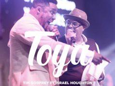 Tim Godfrey ft. Israel Houghton – Toya lyrics