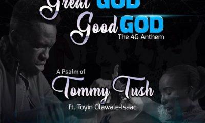 Tommy Tush ft Toyin Olawale-Isaac Great God Good God