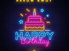 DOWNLOAD MP3: Arrow Bwoy – Happy Birthday