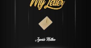 Download mp3 Ayomide Matthew My Letter