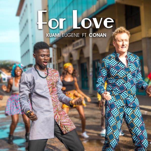 DOWNLOAD MP3 Kuami Eugene ft Conan O'Brien For Love