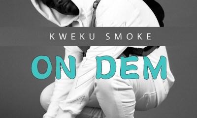 Kweku Smoke – On Dem