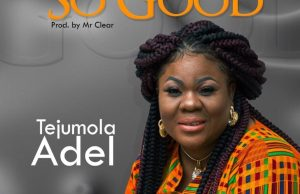 DOWNLOAD MP3: Tejumola Adel – So Good