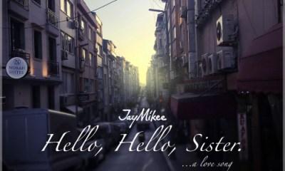 DOWNLOAD MP3: JayMikee - Hello, Hello Sister