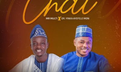 Mr Multi ft. Yinka Ayefele – Chai