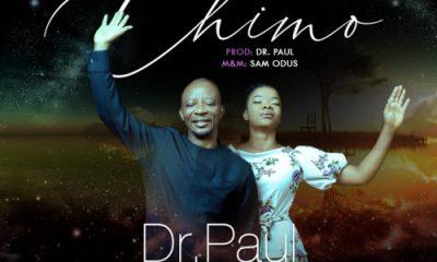 Dr. Paul – Chimo Ft. Eby Aniekwe