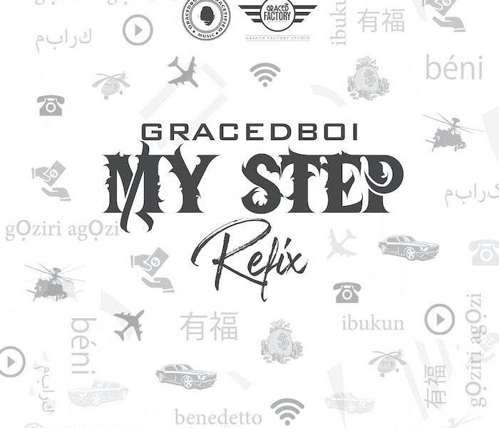 Graced Boi – My Step (Refix)
