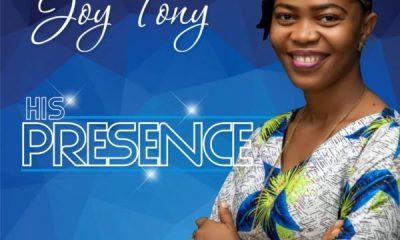 Joy Tony – His Presence