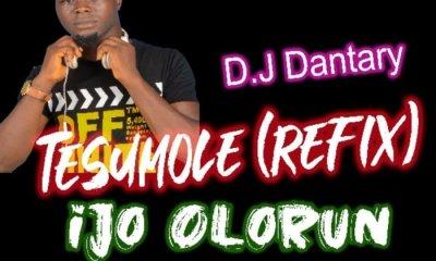 DJ Dantary – Ijo Olorun (Tesumole Refix)