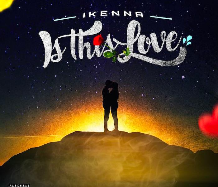 Ikenna – Is This Love