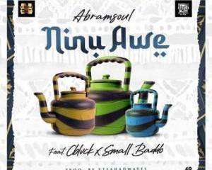 Abramsoul_-_Ninu_Awe_Ft_CBlvck_Small_Baddo-