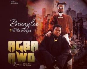 Bennylee Ft. OlaDips – Agba Awo (Audio + Video)